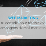 web-marketing-10-conseils-pour-reussir-campagnes-email-marketing