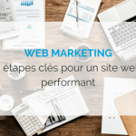 web-marketing-3-etapes-cles-pour-un-site-web-performant