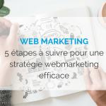 web-mkg-etapes-a-suivre-pour-une-strategie-efficace